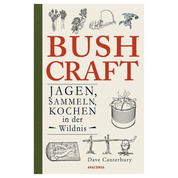 Book Bushcraft - Jagen Sammeln Kochen in der Wildnis