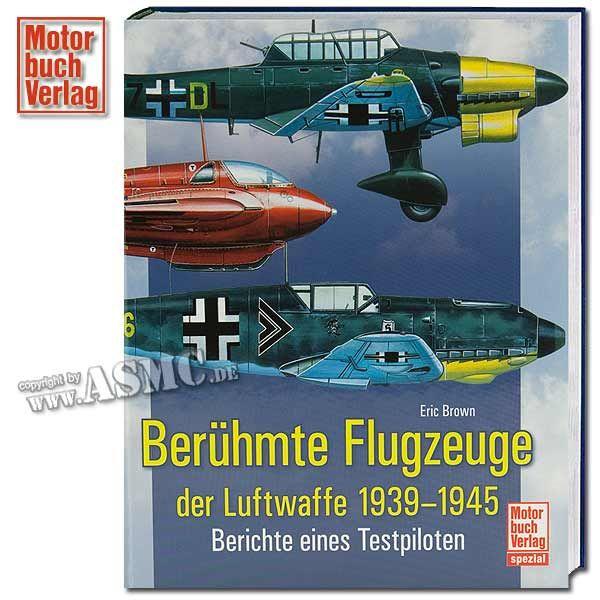 Book Berühmte Flugzeuge der Luftwaffe 1939-1945 - Berichte eines