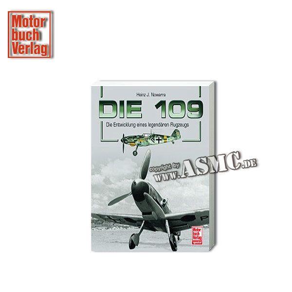 Book Die 109 - Die Entwicklung eines legendären Flugzeugs