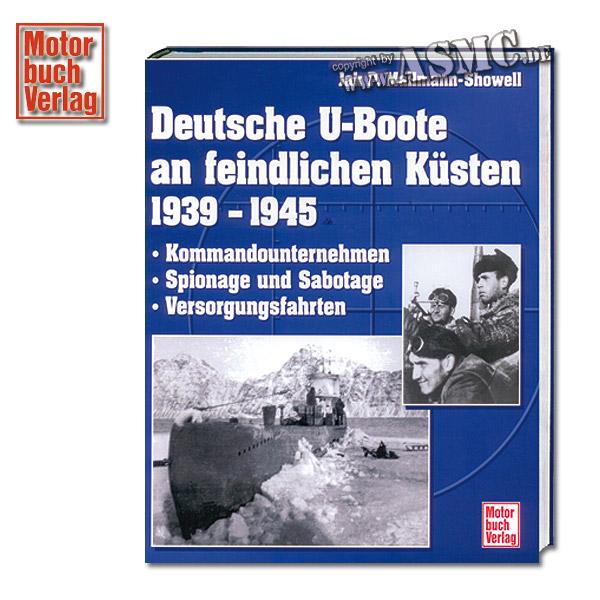 Book Deutsche U-Boote an feindlichen Küsten 1939 - 1945